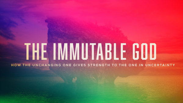The Immutable God
